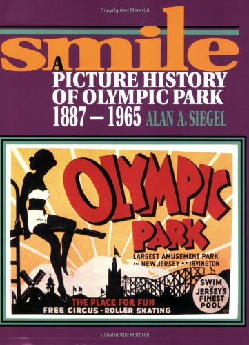 Smile: A Picture History of Olympic Park, 1887-1965