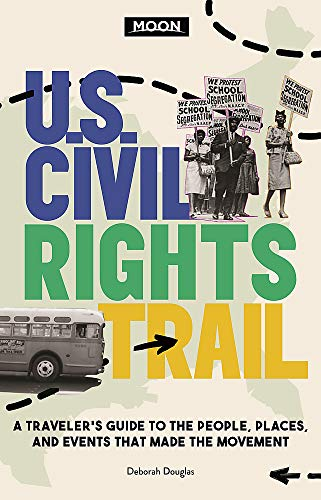 Book Cover: Moon U.S. Civil Rights Trail: A Traveler's Guide to the People, Places, and Events that Made the Movement