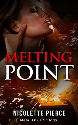 (Melting Point (Metal Girls Trilogy Book 1))