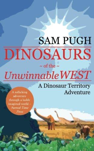 Dinosaurs of the Unwinnable West (Dinosaur Territory Adventures) pdf epub