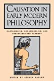 Causation in Early Modern Philosophy: Cartesianism, Occasionalism, and Preestablished Harmony, Steven Nadler, 027102657X