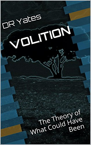 VOLITION  The Theory of What Could Have Been - Kindle edition by DR ... 400346518