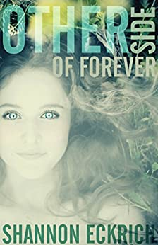 Other Side Of Forever (Other Side Of Forever Series Book 1) by [Eckrich, Shannon]