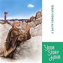 The Bible Comes Alive Series, Album 3 (Dramatized) Performance by  Your Story Hour Narrated by  Your Story Hour