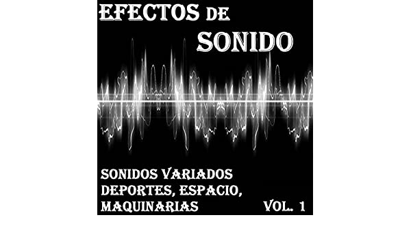 Efectos de Sonido, Sonidos Variados Deportes, Espacio, Maquinarias Vol. 1 by Orquesta Club Miranda on Amazon Music - Amazon.com