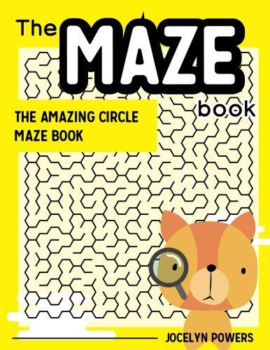 The maze book: The Amazing Circle Maze Book (Maze book teens) (Volume 3) pdf