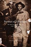 img - for Portrait of a Phantom: Story of Robert Johnson s Lost Photograph, The book / textbook / text book