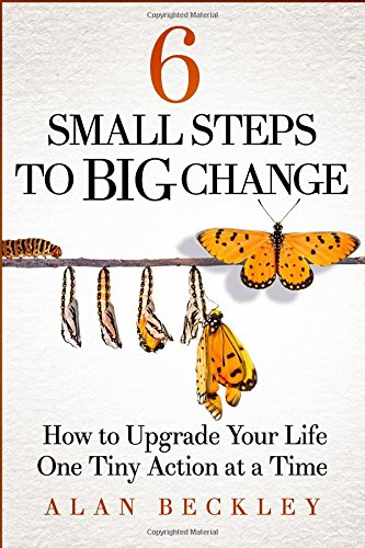 6 Small Steps to Big Change: How to Upgrade Your Life One Tiny Action at a Time (Big Tiny)