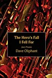 img - for The Hero's Fall I Fell for: Jazz Poems book / textbook / text book