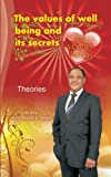 The Values of Well Being and Its Secrets for a Better Living - Theories, Faris Alhajri, 1452003890