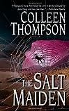 The Salt Maiden, Colleen Thompson, 0843960175