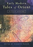 Early Modern Tales of Orient: A Critical Anthology, , 0415147573