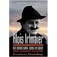 Alois Irlmaier: Ein Mann sagt, was er sieht