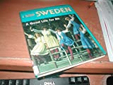 img - for Sweden, a Good Life for All (Discovering Our Heritage) book / textbook / text book
