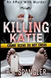 img - for Killing Katie (An Affair With Murder) (Volume 1) by Brian Spangler (2015-06-24) book / textbook / text book