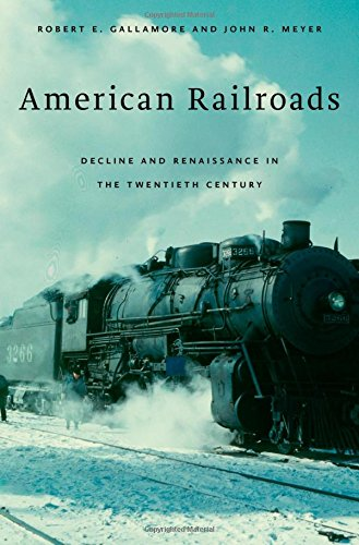 American Railroad Companies - American Railroads: Decline and Renaissance in the Twentieth Century