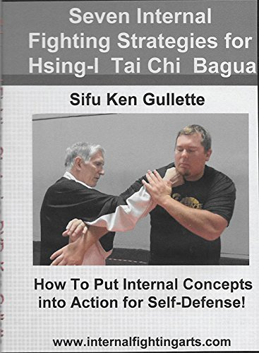 Seven Internal Fighting Strategies for Hsing-I Tai Chi and Bagua