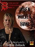 When Wolves Howl (Bedlam in Bethlehem Book 2)
