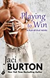 Front cover for the book Playing to Win by Jaci Burton