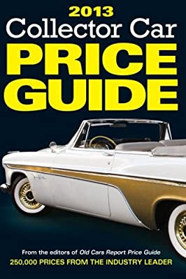 Classic Car Price Guide >> 2013 Collector Car Price Guide Ron Kowalke 9781440230189