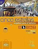 Cinco estrellas. Kursbuch mit Audio-CD: español para el turismo