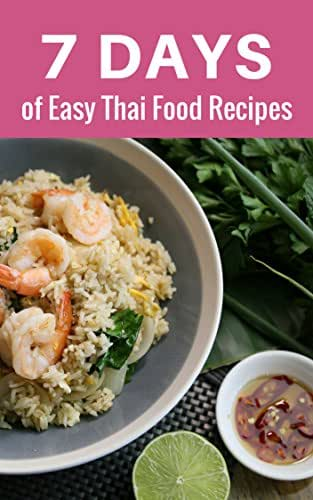 7 Days of Easy Thai Food Recipes: Quick and Easy Recipes, Food as Medicine, Thai Cookbook | for Teen and Adult (A Simple Recipes 1)