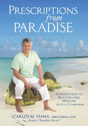 Prescriptions From Paradise: Introduction to Biocompatible Medicine