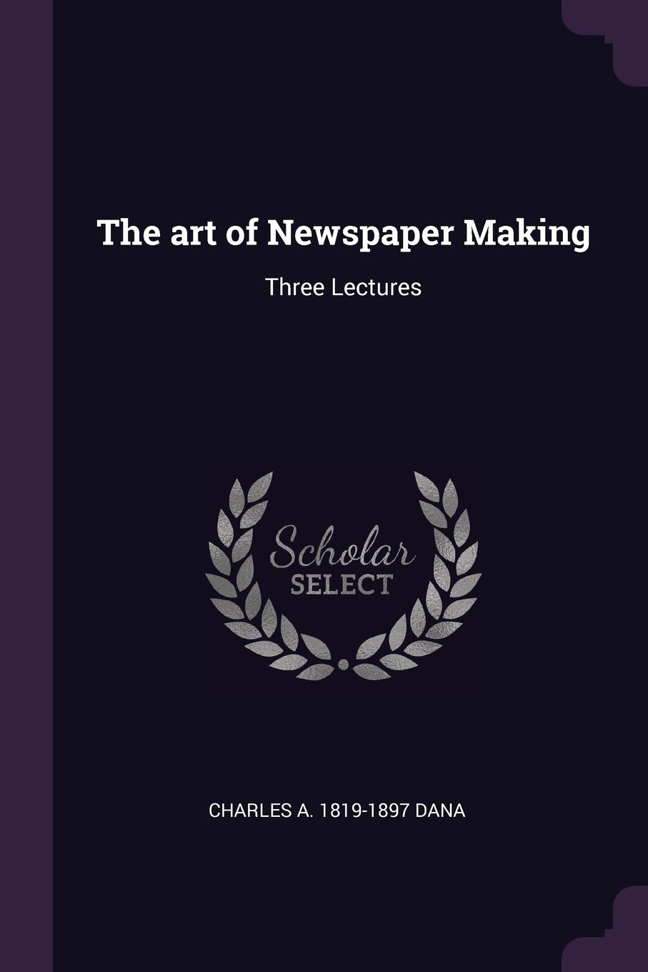 The art of Newspaper Making: Three Lectures pdf epub