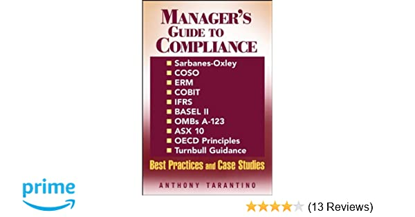 manager s guide to compliance sarbanes oxley coso erm cobit rh amazon com Compliance Manager Duties Compliance Manager Resume