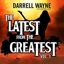 The Latest from the Greatest, Vol. 1 Audiobook by Darrell Wayne Narrated by Darrell Wayne