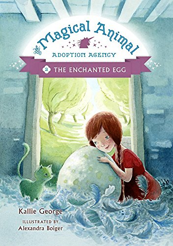 The Magical Animal Adoption Agency, Book 2 The Enchanted Egg ()