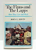 The Finns and the Lapps : How They Live and Work, Irwin, John L., 0275331903