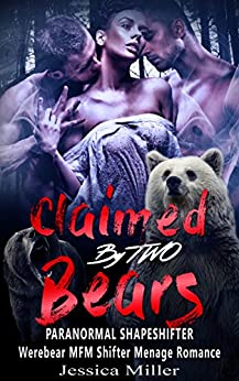 Claimed By Two Bears: Paranormal Werebear MFM Shifter Menage Romance by [Miller, Jessica]