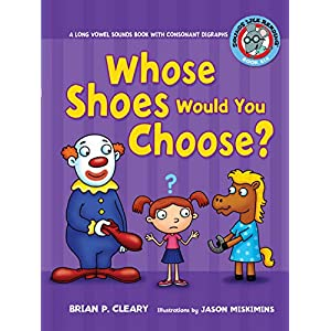 Whose Shoes Would You Choose?: A Long Vowel Sounds Book With Consonant Digraphs (Sounds Like Reading)