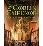 download ebook by addison, katherine ( author ) [ the goblin emperor (library - cd) by addison, katherine ( author ) jun - 10- 2014 ( compact disc )  ] pdf epub