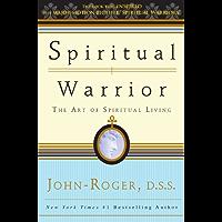 Spiritual Warrior: The Art of Spiritual Living (English Edition)