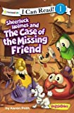 Sheerluck Holmes and the Case of the Missing Friend (I Can Read!/Big Idea Books/VeggieTales)