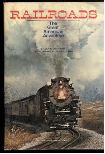 - Railroads: The Great American Adventure