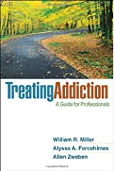 Treating Addiction: A Guide for Professionals Hardcover