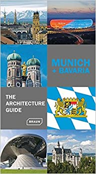 Munich + Bavaria - The Architecture Guide (Architecture Guides)