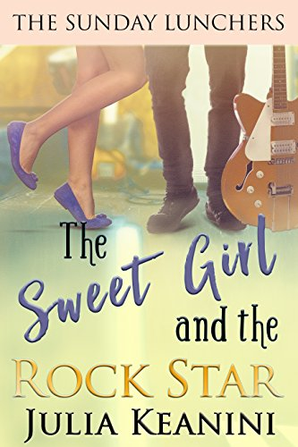 The Sweet Girl and the Rock Star (The Sunday Lunchers Book 4) for $<!---->