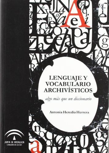 Lenguaje y vocabulario archivisticos - algo mas que un diccionario