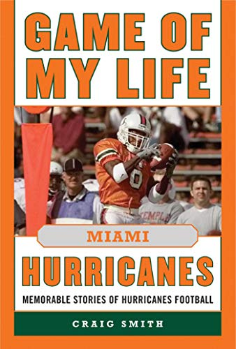 Game of My Life Miami Hurricanes: Memorable Stories of Hurricanes ()