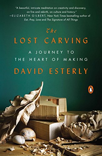 Heart Making - The Lost Carving: A Journey to the Heart of Making