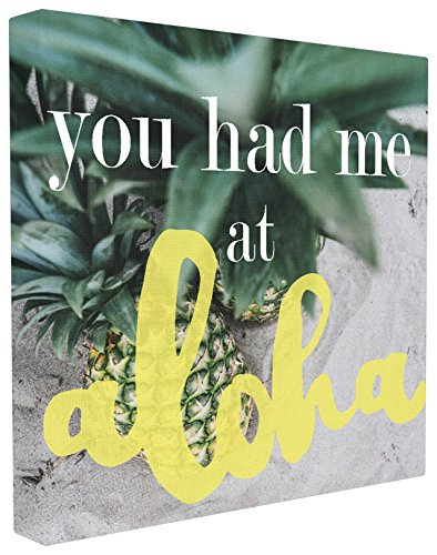 Stupell Home Décor You Had Me At Aloha Stretched Canvas Wall Art, 24 x 1.5 x 24, Proudly Made in