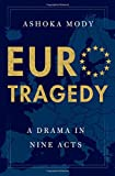 "Ashoka Mody, ""Eurotragedy: A Drama in Nine Acts"" (Oxford UP, 2018)"