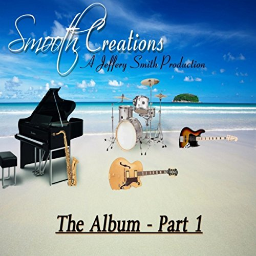 Smooth Creations the Album, Pt. 1