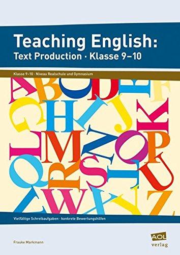 Teaching English: Text Production - Klasse 9-10: Vielfältige Schreibaufgaben - konkrete Bewertungshilfen
