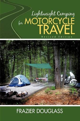 Download Lightweight Camping for Motorcycle Travel: Revised Edition pdf
