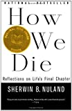 How We Die, Sherwin B. Nuland, 0679742441